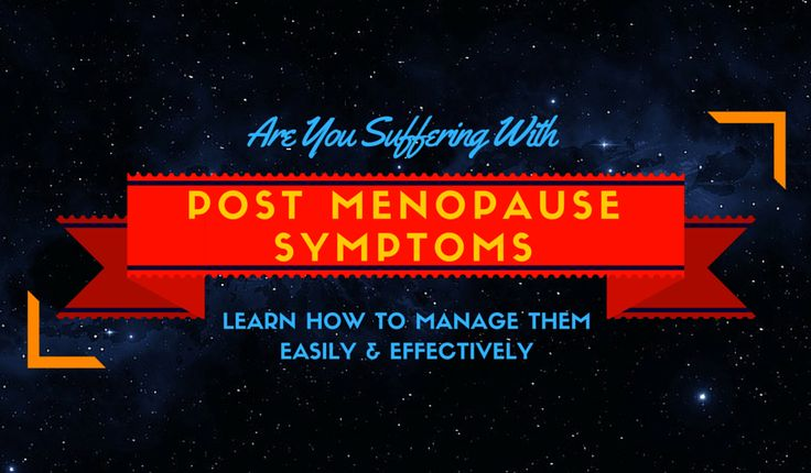 Post Menopause Symptoms - How to Recognize and Treat Them Effectively