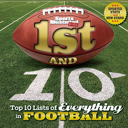 1st and 10 (Revised and Updated): Top 10 Lists of Everything in Football (Sports Illustrated Kids To