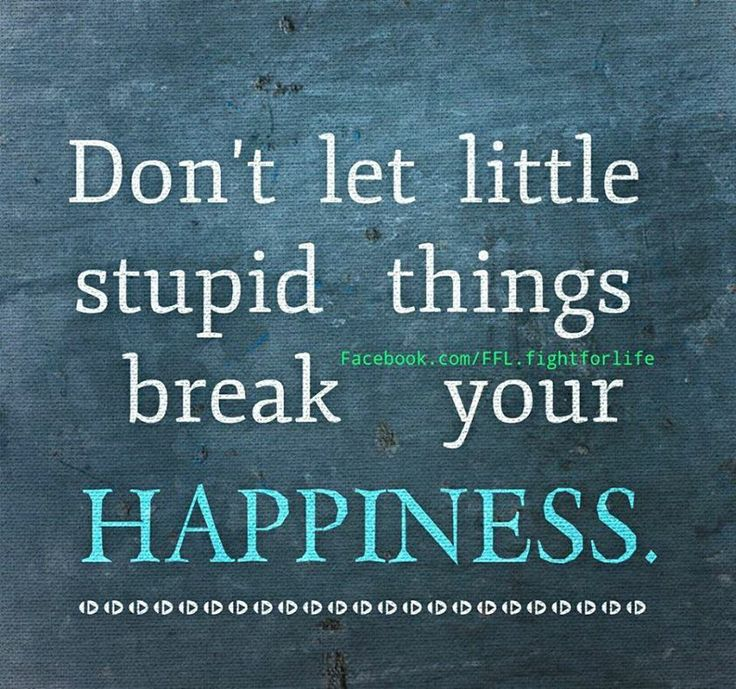Quotes About Saying Stupid Things: 256 Best Images About Happiness On Pinterest
