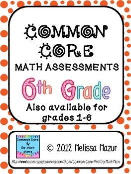 Common Core Math Assessments - 6th (Sixth) Grade