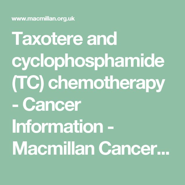 Taxotere and cyclophosphamide (TC) chemotherapy - Cancer Information - Macmillan Cancer Support