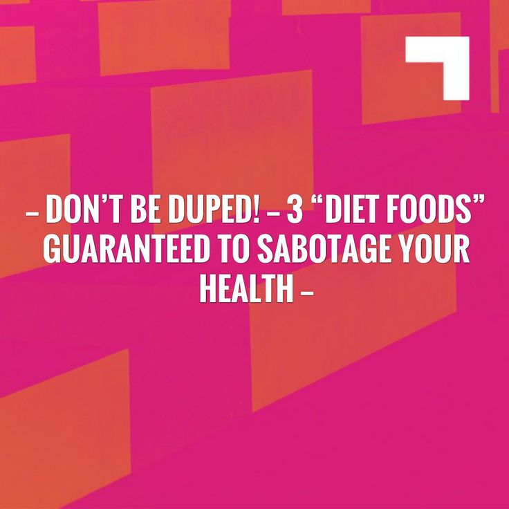 "Don't Be Duped! — 3 ""Diet Foods"" Guaranteed to Sabotage Your Health http://fitness-for-women-2.blogspot.com/2017/06/dont-be-duped-3-diet-foods-guaranteed.html?utm_campaign=crowdfire&utm_content=crowdfire&utm_medium=social&utm_source=pinterest"