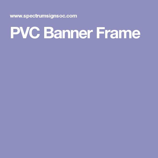 PVC Banner Frame