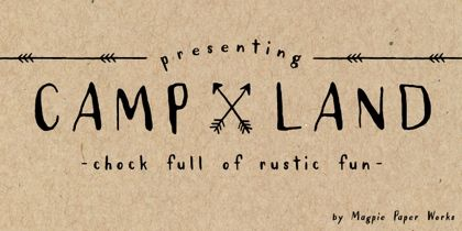 Lovely font, and i'd love to visit Camp Land!