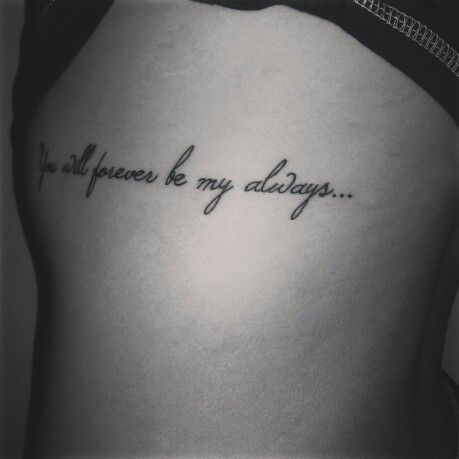 #tattoo... You will forever be my always