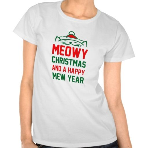 meowy christmas and happy new year shirt. get it on : http://www.zazzle.com/meowy_christmas_and_happy_new_year_shirt-235633194413757800?rf=238054403704815742