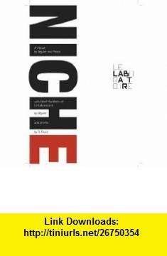 Niche (Idea Translation Lab Series) (9780674027909) David Edwards, Jay Cantor, Daniel Faust , ISBN-10: 0674027906  , ISBN-13: 978-0674027909 ,  , tutorials , pdf , ebook , torrent , downloads , rapidshare , filesonic , hotfile , megaupload , fileserve