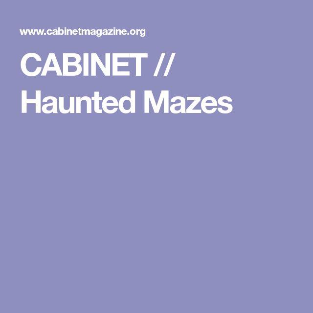 CABINET // Haunted Mazes