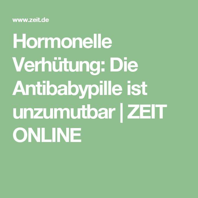 Hormonelle Verhütung: Die Antibabypille ist unzumutbar |ZEIT ONLINE