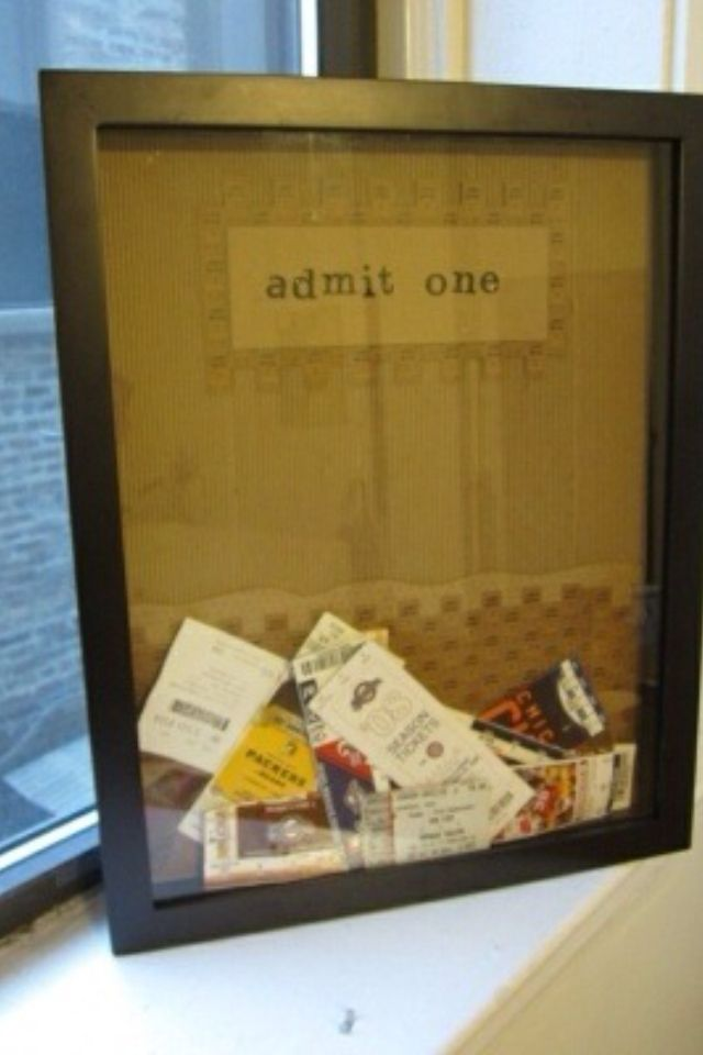 You put all your tickets from events you attended in a frame