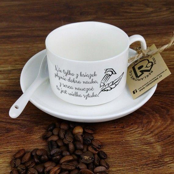 Filizanka Dla Nauczyciela Z Pieknym Mottem Nie Tylko Z Ksiazek Plynie Dobra Nauka Teachers Day Gifts Tea Cups Tableware
