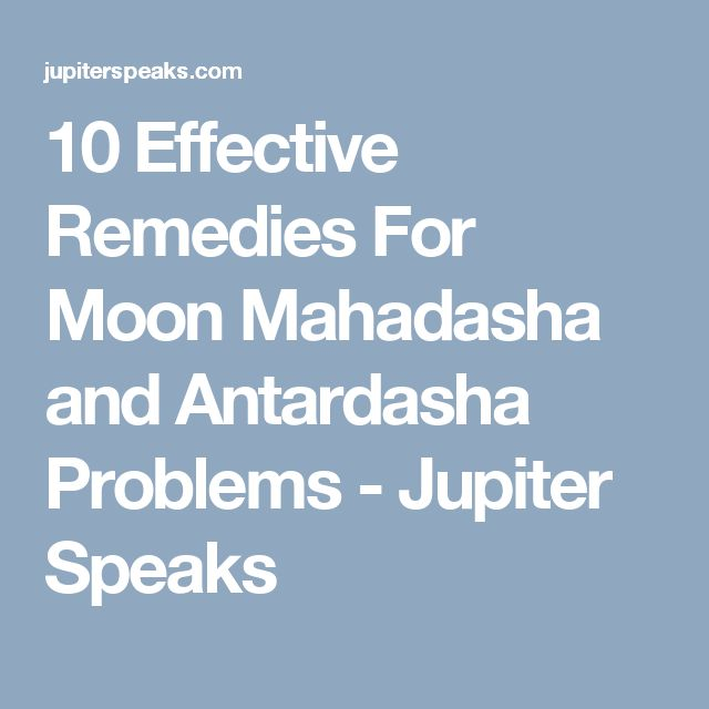 10 Effective Remedies For Moon Mahadasha and Antardasha Problems - Jupiter Speaks