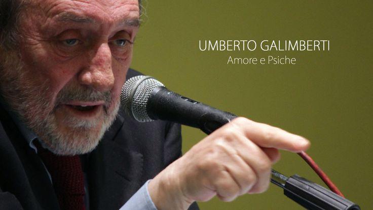 Umberto Galimberti: Amore e Psiche (integrale 2015)