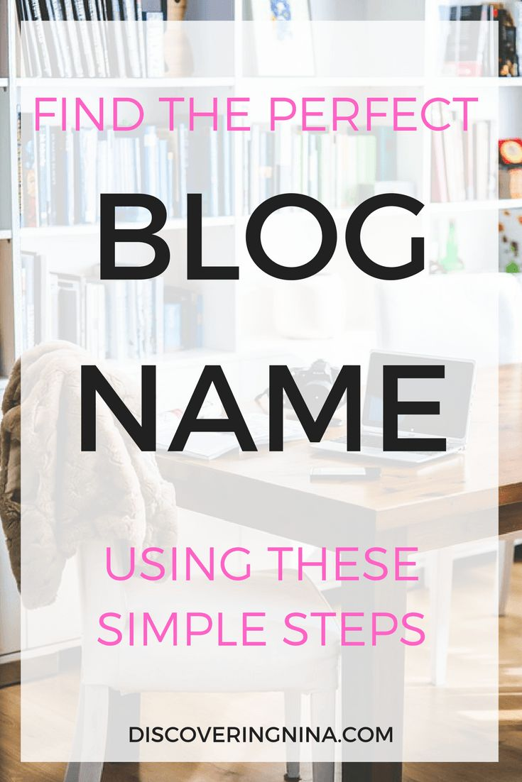 Find The Perfect Blog Name Using These Simple Steps