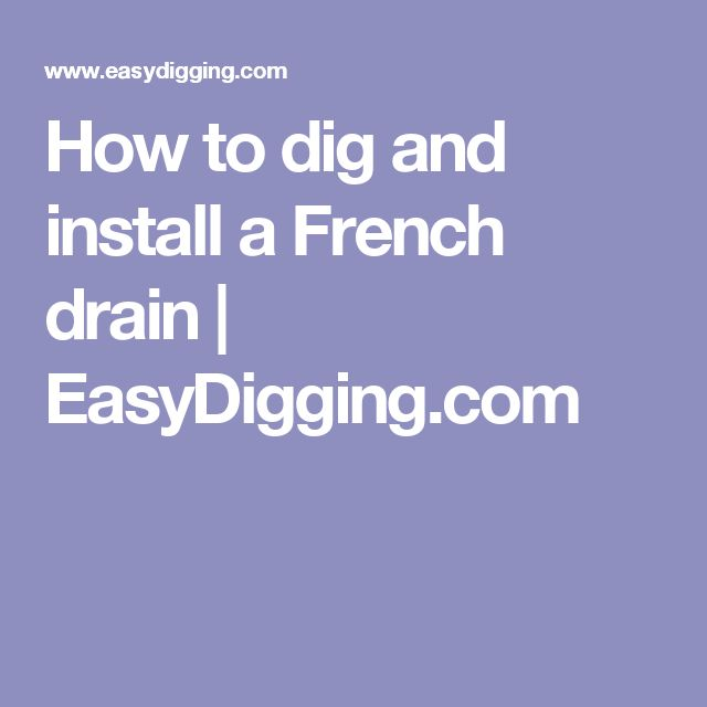 How to dig and install a French drain | EasyDigging.com