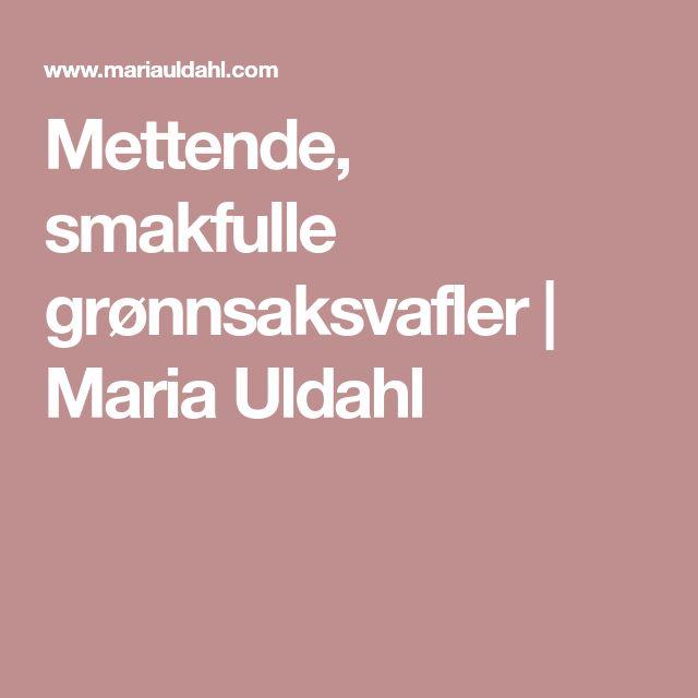 Mettende, smakfulle grønnsaksvafler   Maria Uldahl