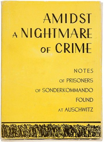 HOLOCAUST. Amidst a Nightmare of Crime. Notes of Prisoners of Sonderkommando found at Auschwitz.  Publications of State Museum at Oswiecim. 1973.
