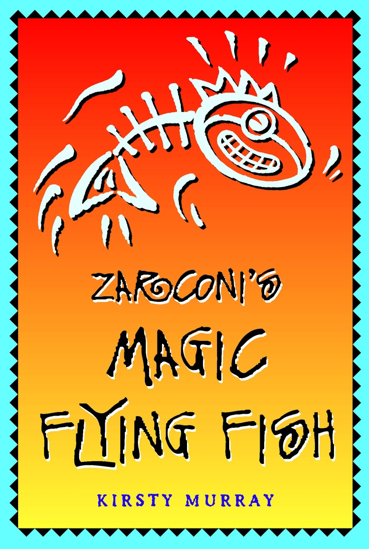 Original cover for the 1999 edition of Zarconi's Magic Flying Fish, designed by Sandra Nobes. Cover art by Geoff Kelly.