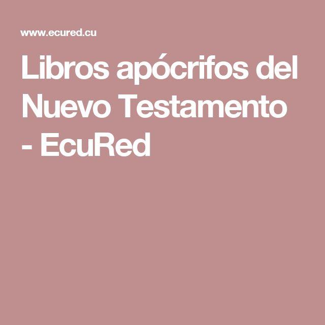 Libros apócrifos del Nuevo Testamento - EcuRed