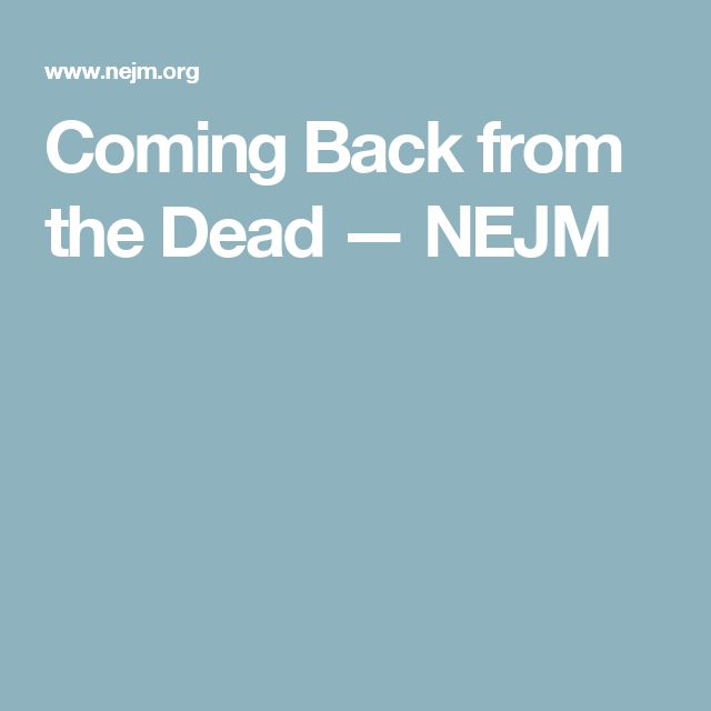 Coming Back from the Dead — NEJM