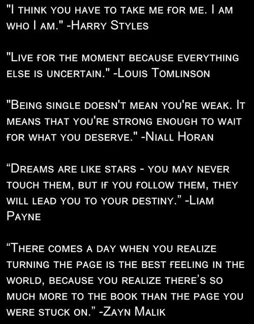 One Direction quotes.  I love how they are all sweet quotes, then there is Zayn's sweet, yet, really deep quote...:)