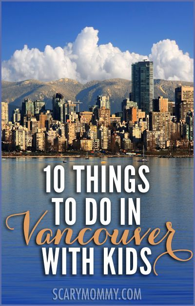 Vancouver is known in Canada for all the outdoor adventures you can possibly imagine, making Vancouver with kids an absolute blast! Get great tips and ideas for fun things to do with the kids (from a real mom who KNOWS) in Scary Mommy's travel guide!  summer | spring break | family vacation | parenting advice