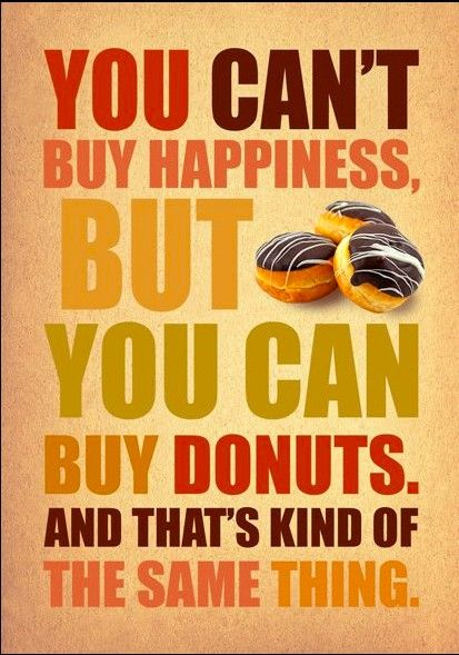 Donut Quotes Quotes Pinterest Donuts Cas And Happy