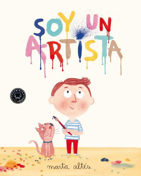 Caos y creatividad: Soy un artista. MARTA ALTÉS (BLACKIE BOOKS) Soy un artista es una gran oda a la creatividad y al instinto infantil, aquel que todavía no ha sido castrado por reglas, normas y convenciones sociales que a menudo el mundo de los adultos proyecta sobre los niños.