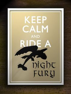 Keep Calm and Ride a Night Fury how to train by CatsNeverTooMany. Art print or Poster size. Inspired by Toothless from How To Train Your Dragon2 #httyd2