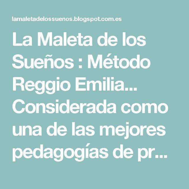 La Maleta de los Sueños : Método Reggio Emilia... Considerada como una de las mejores pedagogías de preescolar del mundo!
