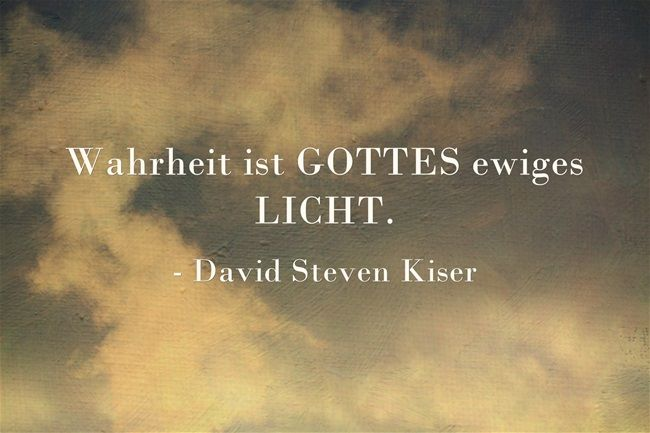 Wahrheit ist GOTTES ewiges LICHT.