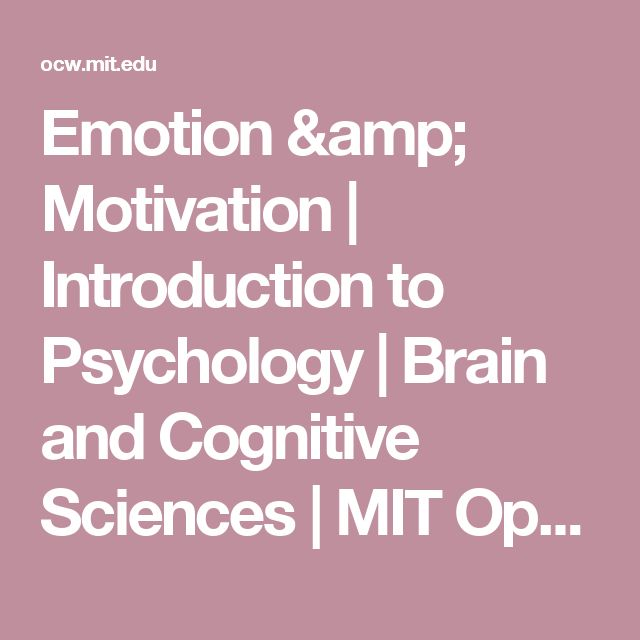 Emotion & Motivation | Introduction to Psychology | Brain and Cognitive Sciences | MIT OpenCourseWare