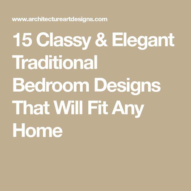 15 Classy Elegant Traditional Bedroom Designs That Will: Best 25+ Classy Bedroom Decor Ideas On Pinterest
