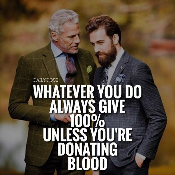 Always give 100%…
