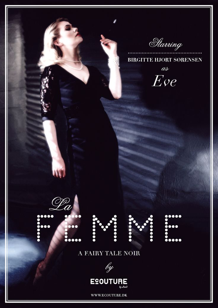 """Ecouture by Lund - Image Posters about Ecoutures """"we can do it"""" philosophy.   See photos here: http://ecouture.dk/plakater    La Femme with Birgitte Hjort Sørensen starring as a beautiful and cool power woman Eve."""