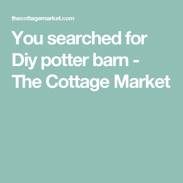You searched for Diy potter barn - The Cottage Market