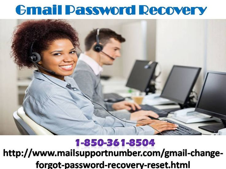 Gmail Password Recovery 1-850-361-8504 No issue is too hard to deal If you want to make your Gmail account non-vulnerable then you need to Gmail Password Recovery of your account after a very short period of time. So, if you want more information then you need to make a call at 1-850-361-8504 and our experts will listen up all your queries and offer you the best solution in no time. For more visit us our site. http://www.mailsupportnumber.com/gmail-change-forgot-password-recovery-reset.html