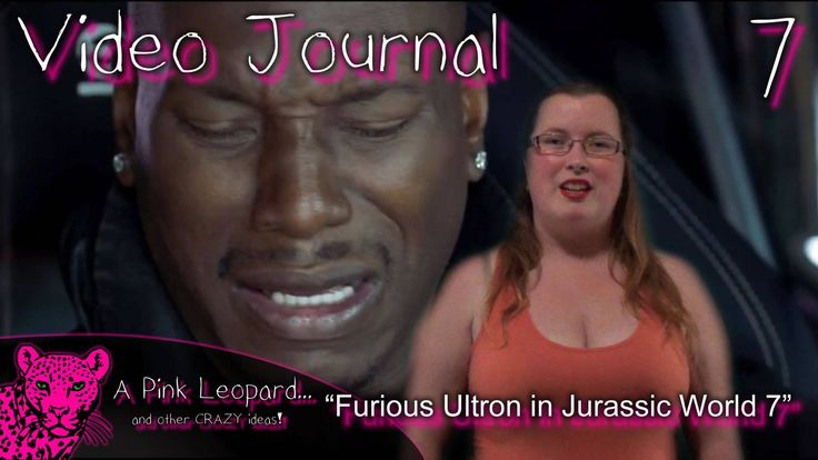 Video Journal 7: Furious Ultron in Jurassic World 7  Spoiler Alert...  This week i share my favorite scenes from Furious 7, Avengers: Age of Ultron and Jurassic World!