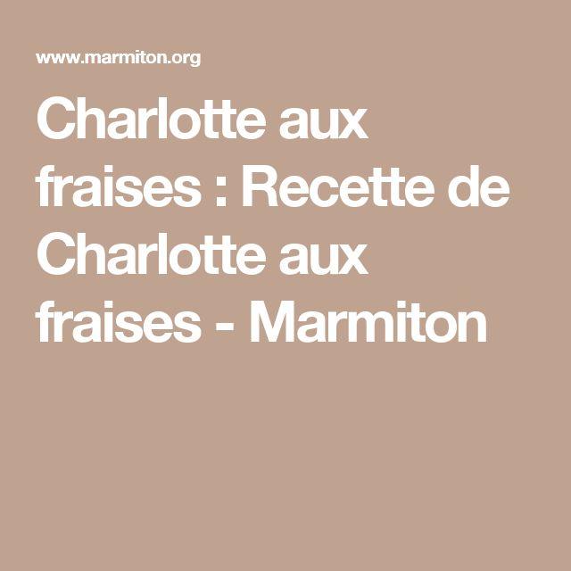 Charlotte aux fraises : Recette de Charlotte aux fraises - Marmiton