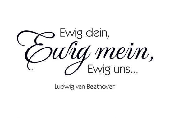 Zitat von Ludwig van Beethoven - Ewig dein, ewig mein, ewig uns