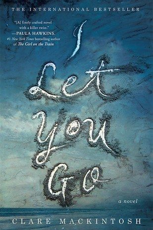 I Let You Go by Clare Mackintosh | 37 Books With Plot Twists That Will Blow Your Mind