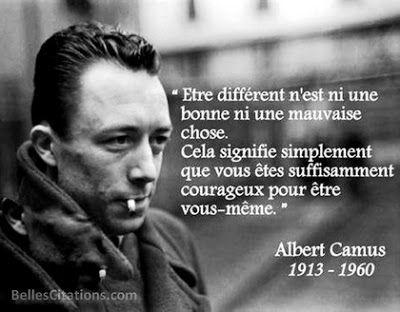 """""""Être différent n'est pas ni une bonne ni une mauvaise chose. Cela signifie simplement que vous êtes suffisamment courageux pour être vous même."""" #citation #courage #différence (Albert Camus)"""