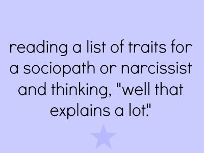 reading a list of traits......That's what happened when I saw a pin about Narcissist's & realised that I was actually dating a Narcissist !! That was my light bulb moment 2 days ago! 9months of torture