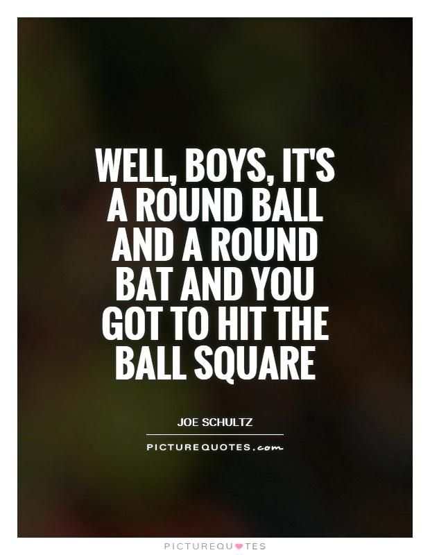 Funny Baseball Quotes New Round Ball Hit It Square Funny Baseball Quote Baseball Humor