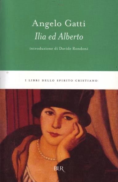 Angelo Gatti - Ilia ed Alberto (Rizzoli)