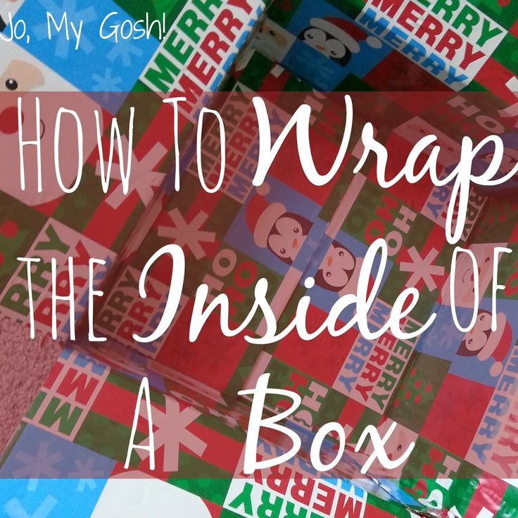 Jo, My Gosh!: How to Wrap the Inside of a Box