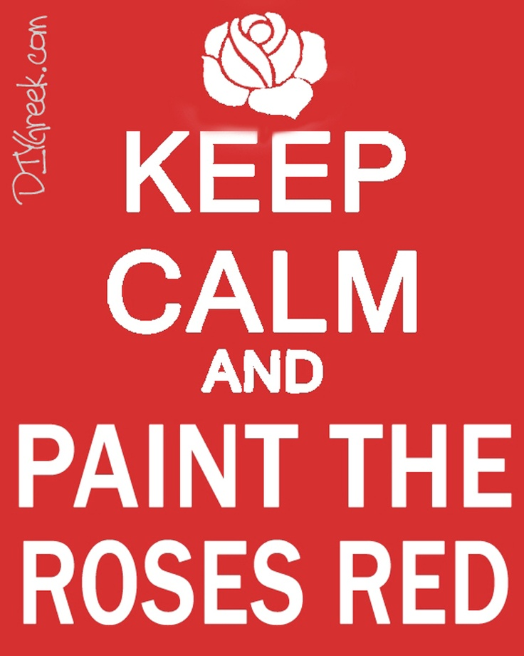 Paint the roses red!