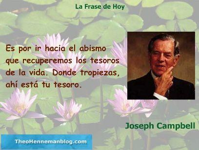 Joseph Campbell invita, con esta frase compartida por Theo Henneman en su blog , a arriesgarse a fallar o fracasar como modo de encontrar tesoros valiosos en la vida. Cuando se teme equivocarse no…