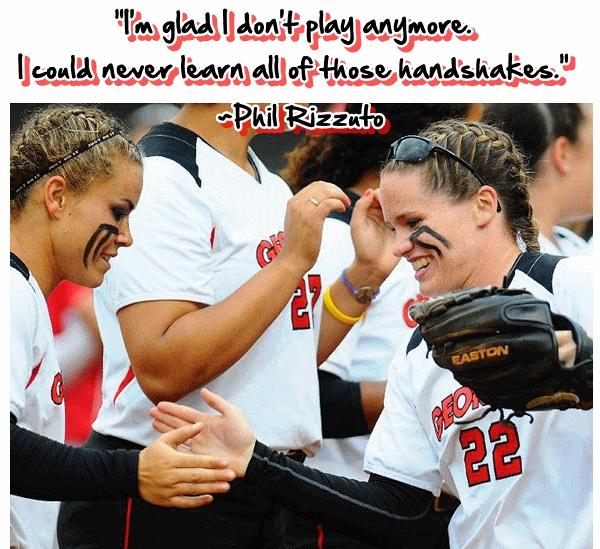 handshakes... funny baseball quote :) (made by froseph25)   I love girls baseball !