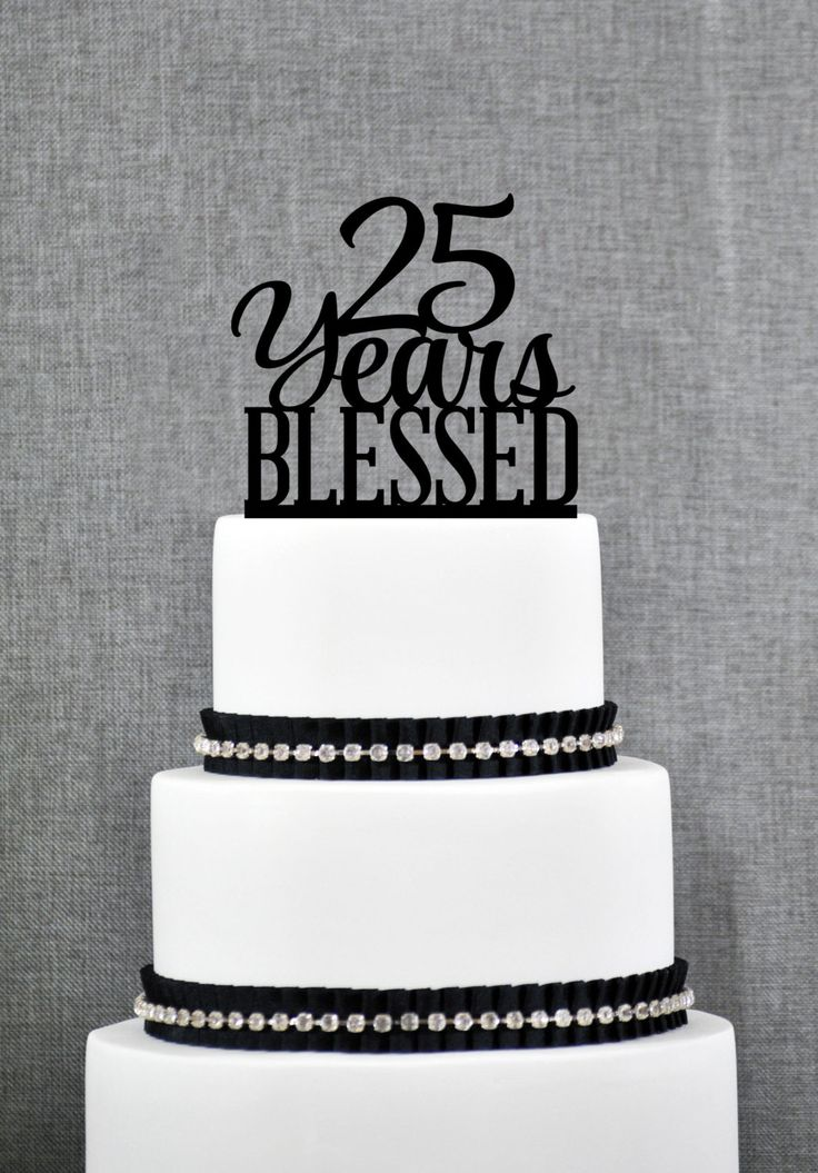 New to ChicagoFactory on Etsy: 25 Years Blessed Cake Topper Classy 25th Birthday Cake Topper 25 Anniversary Cake Topper- (S260) (15.00 USD)